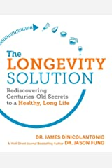 The Longevity Solution: Rediscovering Centuries-Old Secrets to a Healthy, Long Life Kindle Edition