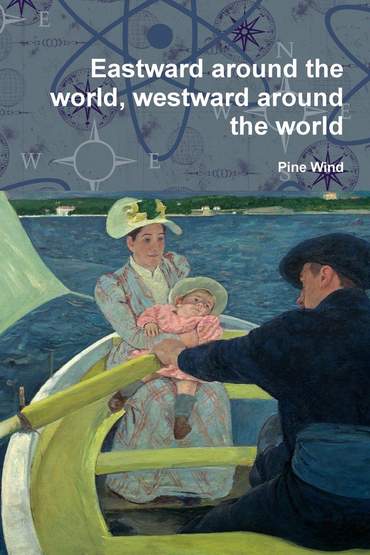 Eastward around the world, westward around the world pdf