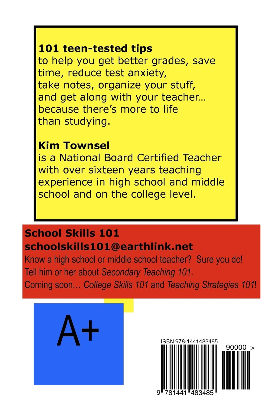 school skills 101 get better grades save time and reduce stress school skills 101 get better grades save time and reduce stress kim holdbrooks townsel 9781441483485 amazon com books