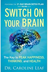 Switch On Your Brain: The Key to Peak Happiness, Thinking, and Health Paperback