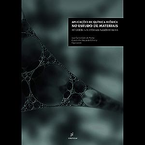 Aplicações de química teórica no estudo de materiais: métodos in silico para nanomateriais (Portuguese Edition)