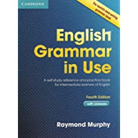 English Grammar in Use with Answers: A Self-Study Reference and Practice Book for Intermediate learners of English