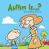 Autism Is...? (Autism Is...? Books)