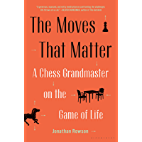 The Moves That Matter: A Chess Grandmaster on the Game of Life (English Edition)