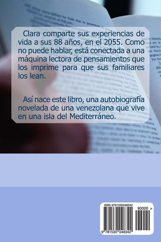 Los Pensamientos de Clara: Una Novela de esperanza según los recuerdos de una anciana (Spanish Edition): Verónica Solórzano Athanasiou, ...