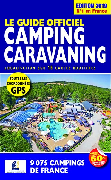 Guide officiel Camping Caravaning 2019: Amazon.es: Collectif, Duparc, Martine: Libros en idiomas extranjeros