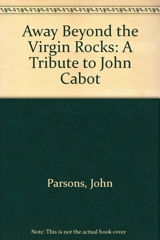 Away Beyond the Virgin Rocks: A Tribute to John Cabot