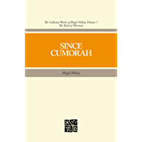 Collected Works of Hugh Nibley, Vol. 7: Since Cumorah (The Collected Works of Hugh Nibley)