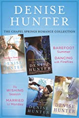 The Chapel Springs Romance Collection: Barefoot Summer, Dancing with Fireflies, The Wishing Season, Married 'til Monday (A Chapel Springs Romance) Kindle Edition