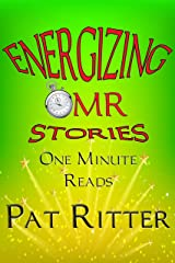 Energizing - One Minute Reads - (OMR) - Stories Kindle Edition