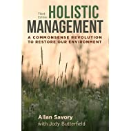 Holistic Management, Third Edition: A Commonsense Revolution to Restore Our Environment