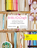 BiblioCraft: A Modern Crafter's Guide to Using Library Resources to Jumpstart Creative Projects