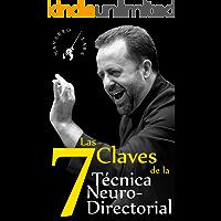 Las Siete Claves de la Técnica NeuroDirectorial: Dirección Orquestal 3.0 (Spanish Edition) book cover