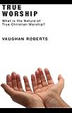 True Worship (English Edition)