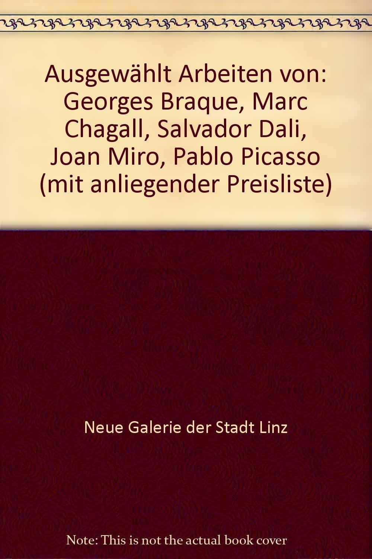 ausgewhlt arbeiten von georges braque marc chagall salvador dali joan miro pablo picasso mit anliegender preisliste