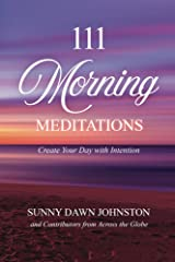 111 Morning Meditations: Create Your Day with Intention Kindle Edition