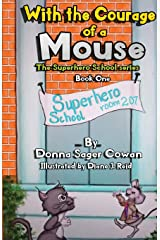 With the Courage of a Mouse (Superhero School) Paperback
