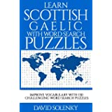 Learn Scottish Gaelic with Word Search Puzzles: Learn Scottish Gaelic Language Vocabulary with Challenging Word Find Puzzles