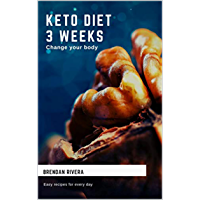 Keto diet , 3 weeks ( change your body ) (English Edition)