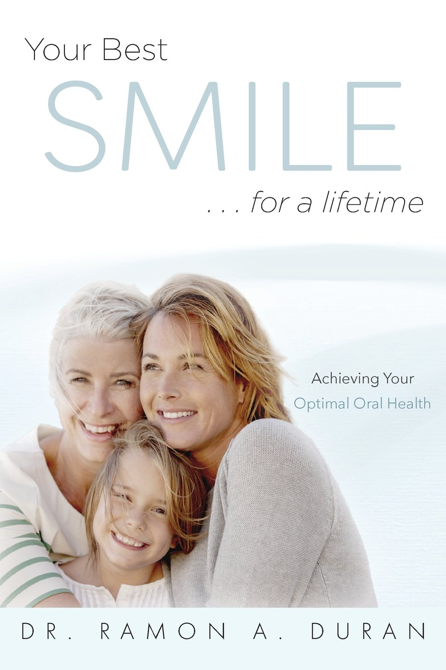 Your Best Smile...For A Lifetime: Achieving Your Optimal Health