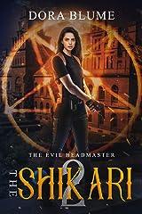 The Shikari 2: The Evil Headmaster Paperback