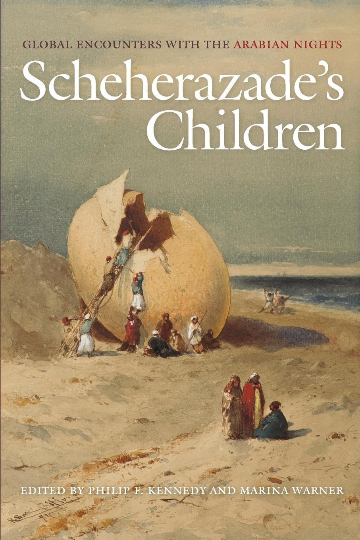 Scheherazade's Children: Global Encounters with the Arabian Nights PDF