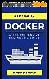 Docker: A Comprehensive Beginner's Guide (English Edition)