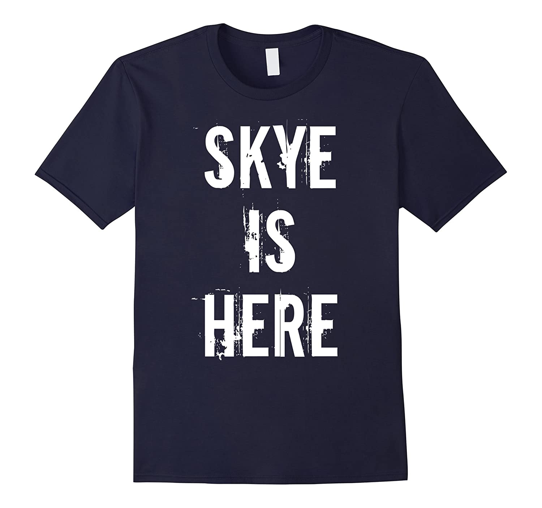 Skye is Here T-Shirt, Cool Name Tee-FL