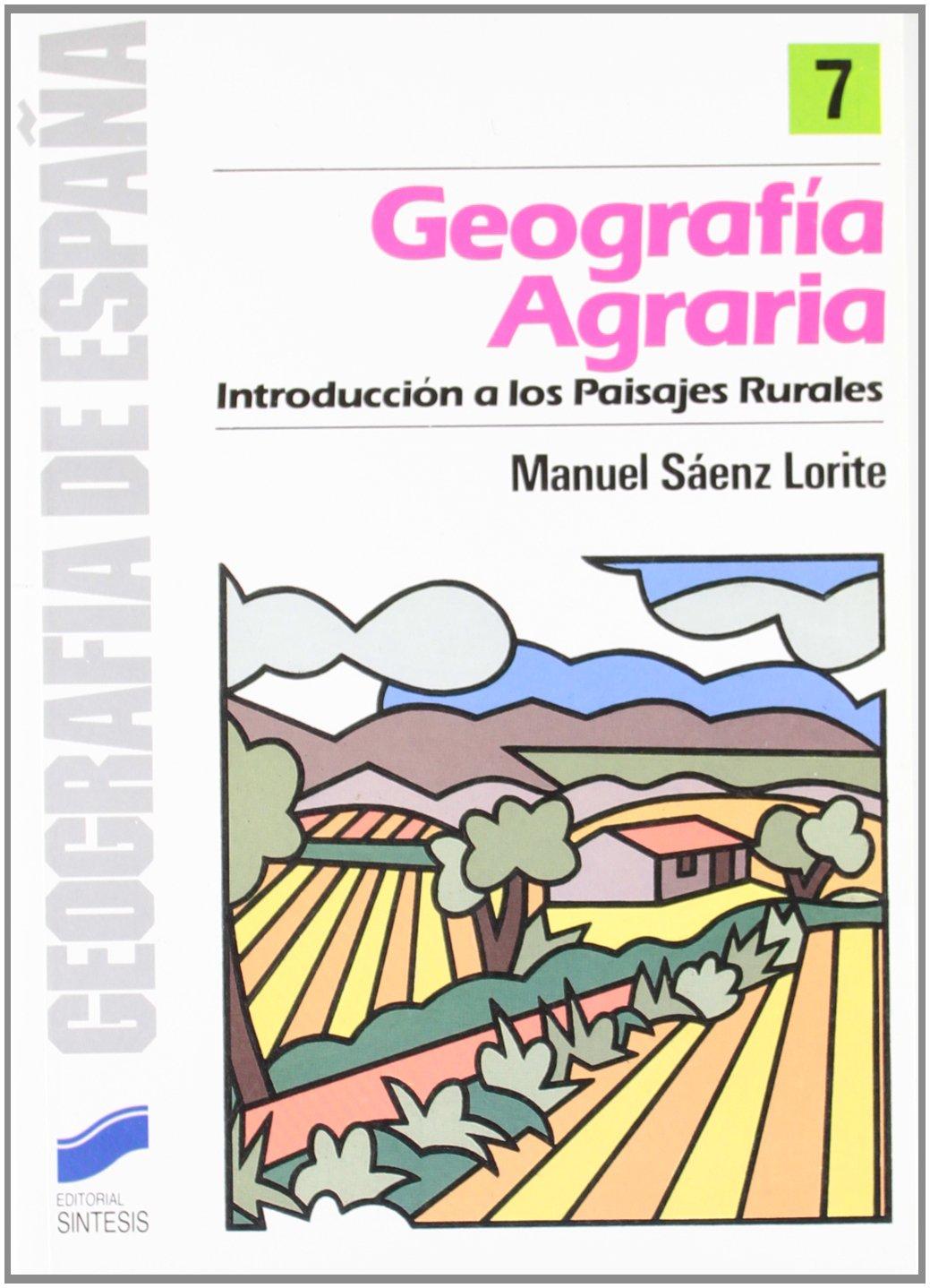 GEOGRAFIA AGRARIA (7) (Geografía,Geografía de España): Amazon.es: Sáenz Lorite, Manuel: Libros