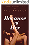 Because of Her: An Erotic Bisexual Romance