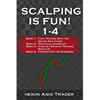 Scalping is Fun! 1-4: Book 1: Fast Trading with the Heikin Ashi chart Book 2: Practical Examples Book 3: How Do I Rate my Trading Results? Book 4: Trading Is Flow Business (English Edition)