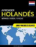 Aprender Holandés - Rápido / Fácil / Eficaz: 2000 Vocablos Claves (Spanish Edition)