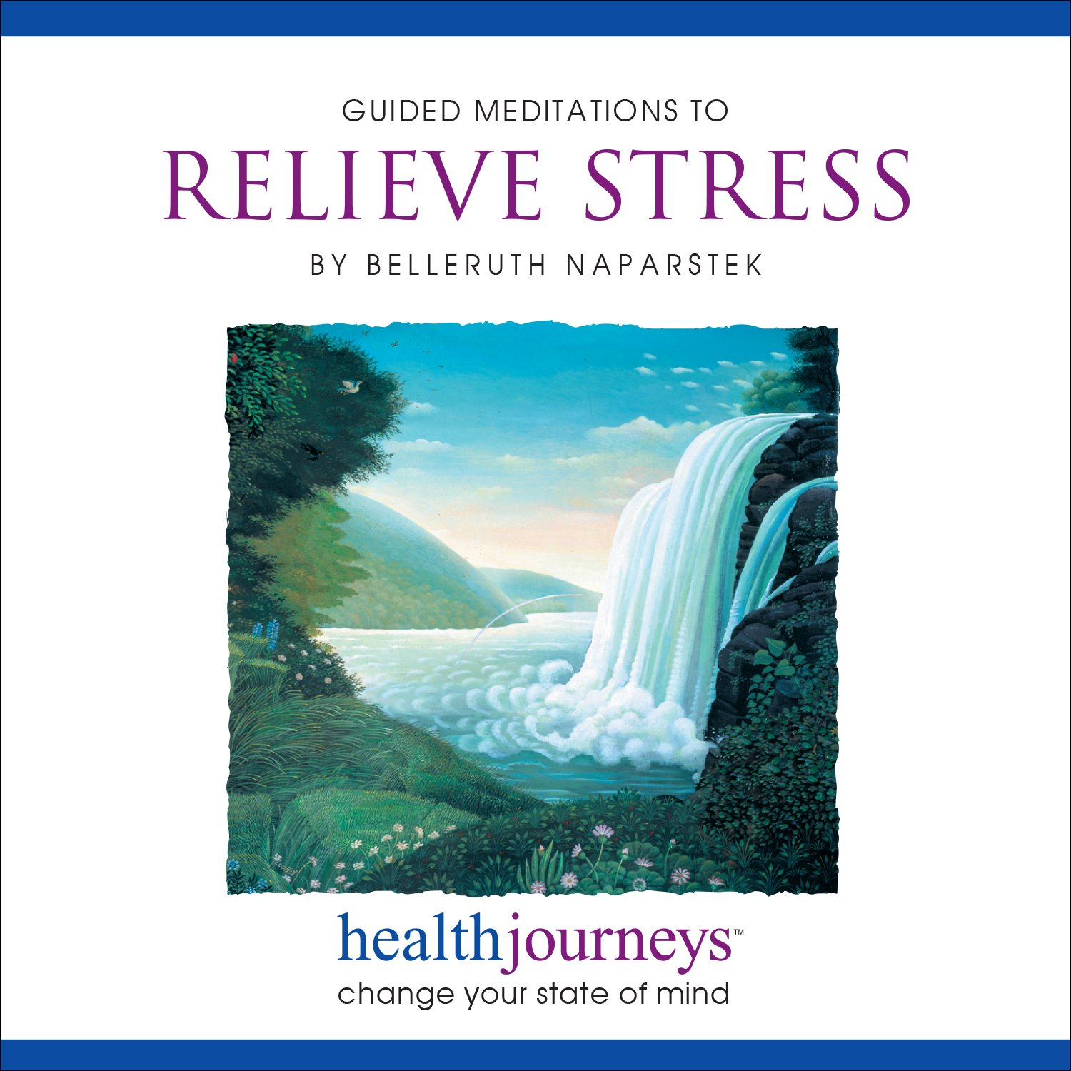 Meditations to Relieve Stress, Four Holistic Exercises to to Reduce Stress for Everyone, Guided Meditation and Imagery with Healing Words and Soothing Music by Belleruth Naparstek by Brand: Health Journeys
