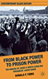 From Black Power to Prison Power: The Making of