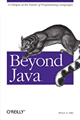 Beyond Java: A Glimpse at the Future of Programming Languages Paperback