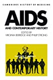 AIDS and Contemporary History (Cambridge Studies in the History of Medicine)
