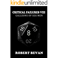 Critical Failures VIII (Caverns and Creatures Book 8)