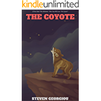 The Coyote: A Motivational Novel | This Book May Change Your Life!