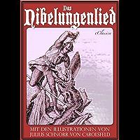 Das Nibelungenlied (Mit den Illustrationen von Julius Schnorr von Carolsfeld und Eugen Neureuther) (German Edition)