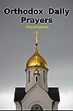 Orthodox Daily Prayers: Illustrated (English Edition)