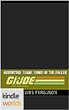 G.I. JOE: Adventure Team: Tomb of the Fallen (Kindle Worlds Novella) (GI Joe Adevnture Team Book 1)