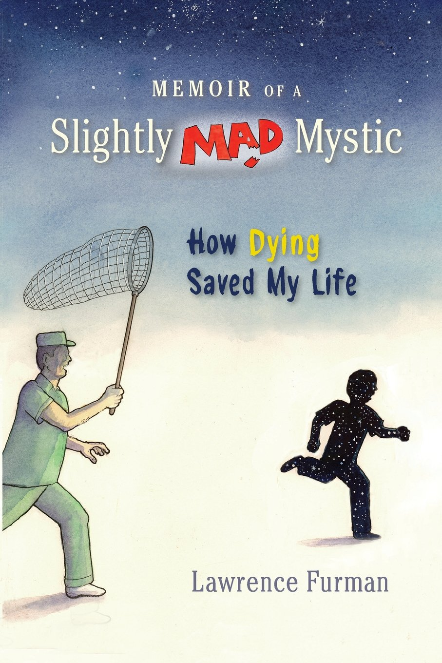 Memoir of a Slightly Mad Mystic: How Dying Saved My Life ebook