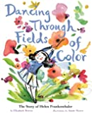 Dancing Through Fields of Color: The Story of Helen Frankenthaler