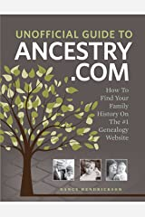 Unofficial Guide to Ancestry.com: How to Find Your Family History on the No. 1 Genealogy Website Paperback