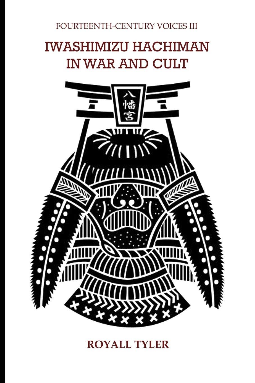 Iwashimizu Hachiman in War and Cult (Fourteenth-Century Voices) (Volume 3) pdf