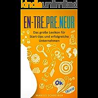 Entrepreneur: Das große Lexikon für Start-Ups und erfolgreiche Unternehmen