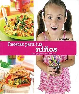 Recetas para tus ninos/Cooking For Your Child: Consejos y recetas de 0 a