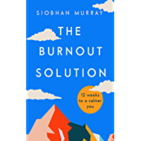 The Burnout Solution: 12 weeks to a calmer you