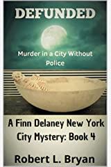 DEFUNDED: Murder in a City without Police (Finn Delaney New York City Mystery Book 4) Kindle Edition
