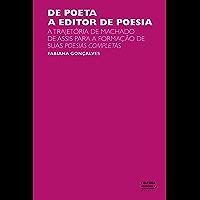 De poeta a editor de poesia: a trajetória de Machado de Assis para a formação de suas Poesias completas